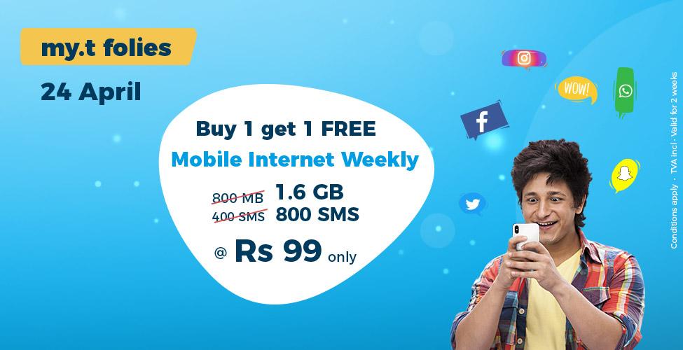 my.t folies : mardi 24 avril, achetez un package internet mobile weekly à Rs 99 et recevez un deuxième en cadeau