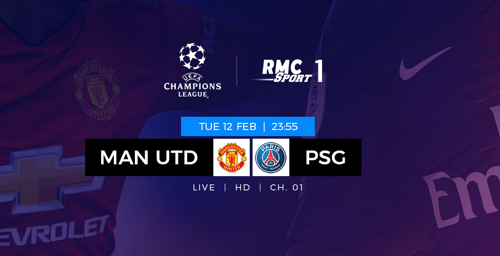 Ligue des Champions : Man United v/s PSG en direct sur my.t mardi 12 février à 23h55