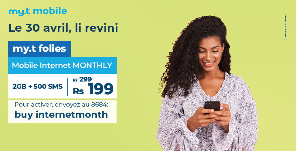 my.t folies : ce mardi 30 avril le package mobile internet monthly de 2 GB est à seulement Rs 199