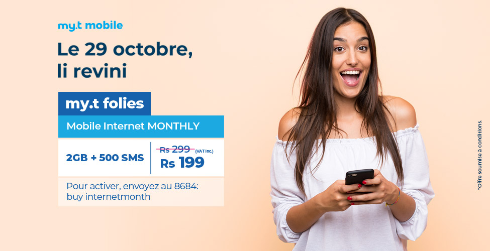 my.t folies : ce mardi 29 octobre le package mobile internet monthly de 2 GB est à seulement Rs 199