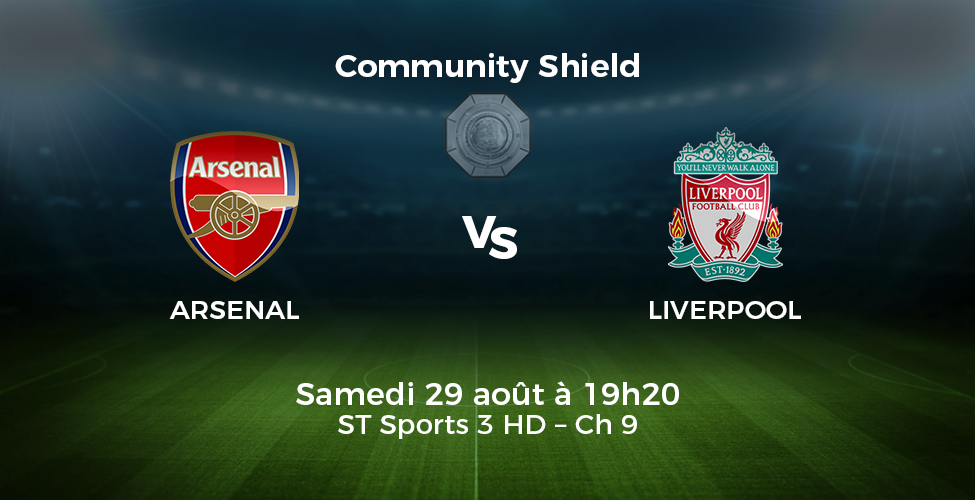 Community Shield : Arsenal  v/s Liverpool en LIVE sur my.t samedi à 19h20