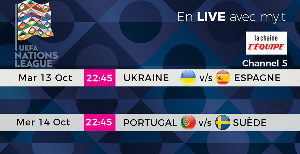 Suivez la Ligue des Nations en direct sur my.t
