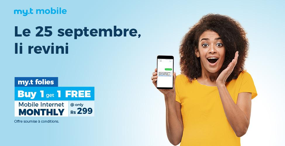 my.t folies : mardi 25 septembre, achetez un package internet mobile monthly à Rs 299 et recevez un deuxième en cadeau